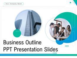 Business Outline Ppt Presentation Slides Complete Deck
