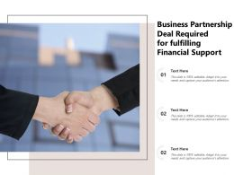Business Partnership Deal Required For Fulfilling Financial Support