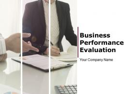 Business Performance Evaluation Powerpoint Presentation Slides