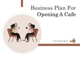 Business Plan For Opening A Cafe Powerpoint Presentation Slides