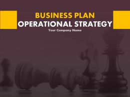 Business Plan Operational Strategy PowerPoint Presentation Slides
