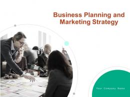 Business Planning And Marketing Strategy Powerpoint Presentation Slides