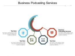 Business Podcasting Services Ppt Powerpoint Presentation Infographics Slides Cpb