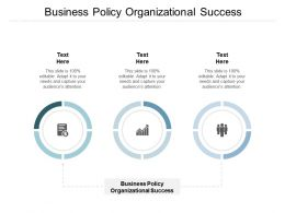 Business Policy Organizational Success Ppt Powerpoint Presentation Pictures Maker Cpb