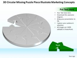 Business PowerPoint Templates 3d circular missing puzzle piece illustrate marketing concepts Sales PPT Slides