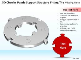 Business PowerPoint Templates 3d process puzzle support structure fitting the missing piece Sales PPT Slides