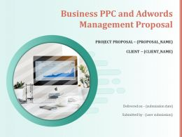 Business PPC And Adwords Management Proposal Powerpoint Presentation Slides