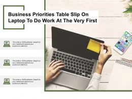 Business Priorities Table Slip On Laptop To Do Work At The Very First