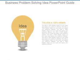 Business Problem Solving Idea Powerpoint Guide