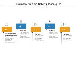 Business Problem Solving Techniques Ppt Presentation Infographics Information Cpb