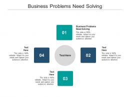 Business Problems Need Solving Ppt Powerpoint Presentation Model Slides Cpb