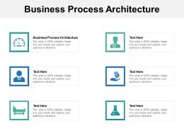 Business Process Architecture Ppt Powerpoint Presentation Gallery Graphic Tips Cpb