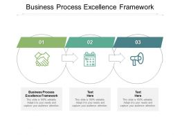 Business Process Excellence Framework Ppt Powerpoint Presentation Slides Graphics Pictures Cpb
