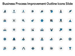 Business Process Improvement Outline Icons Slide Big Data Ppt Powerpoint Slides