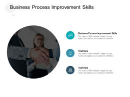 Business Process Improvement Skills Ppt Powerpoint Presentation Gallery Layout Cpb