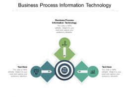 Business Process Information Technology Ppt Powerpoint Presentation Ideas Layouts Cpb