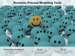 Business Process Modelling Tools Ppt Powerpoint Presentation Infographics Files Cpb
