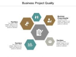 Business Project Quality Ppt Powerpoint Presentation Ideas Cpb