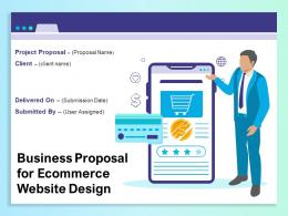 Business Proposal For Ecommerce Website Design Powerpoint Presentation Slides