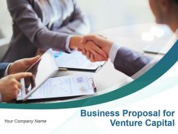 Business Proposal For Venture Capital Powerpoint Presentation Slides