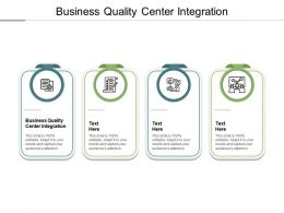 Business Quality Center Integration Ppt Powerpoint Presentation Summary Design Cpb