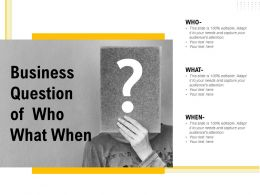 Business Question Of Who What When