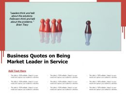 Business Quotes On Being Market Leader In Service