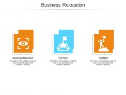Business Relocation Ppt Powerpoint Presentation Outline Layout Ideas Cpb