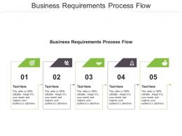 Business Requirements Process Flow Ppt Powerpoint Presentation Outline Layouts Cpb