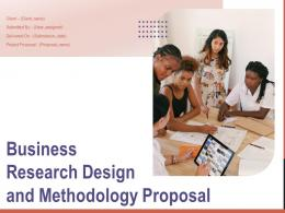 Business Research Design And Methodology Proposal Powerpoint Presentation Slides