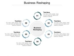 Business Reshaping Ppt Powerpoint Presentation Infographics Objects Cpb