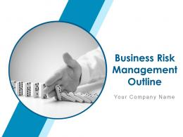 Business Risk Management Outline Powerpoint Presentation Slides