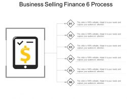 Business Selling Finance 6 Process Powerpoint Slide Show
