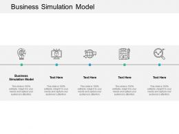 Business Simulation Model Ppt Powerpoint Presentation Gallery Rules Cpb