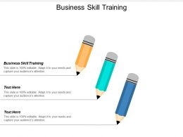 Business Skill Training Ppt Powerpoint Presentation Infographic Template Skills Cpb