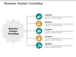 Business Solution Consulting Ppt Powerpoint Presentation Inspiration Deck Cpb