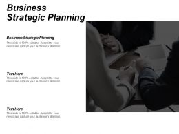 Business Strategic Planning Ppt Powerpoint Presentation Gallery Graphics Cpb