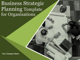 Business Strategic Planning Template For Organizations Powerpoint Presentation Slides