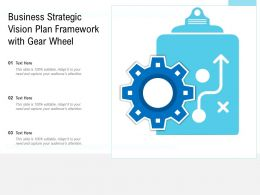 Business Strategic Vision Plan Framework With Gear Wheel