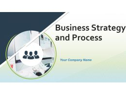 Business Strategy And Process Powerpoint Presentation Slides