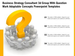 Business Strategy Consultant 3d Group With Question Mark Adaptable Concepts Powerpoint Templates