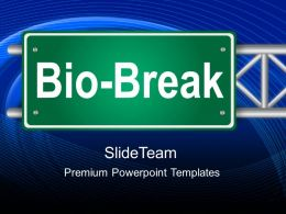 Business Strategy Implementation Powerpoint Templates Bio Break Ppt Slides