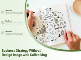 Business Strategy Without Design Image With Coffee Mug