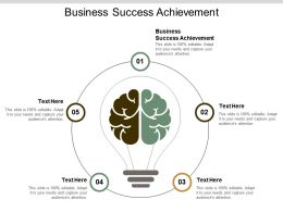 Business Success Achievement Ppt Powerpoint Presentation Gallery Background Designs Cpb