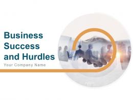 Business Success And Hurdles Powerpoint Presentation Slides