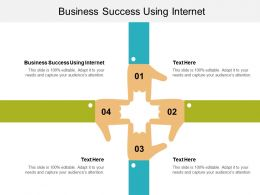 Business Success Using Internet Ppt Powerpoint Presentation File Information Cpb