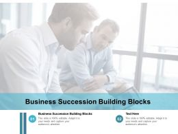Business Succession Building Blocks Ppt Powerpoint Presentation Infographics Templates Cpb