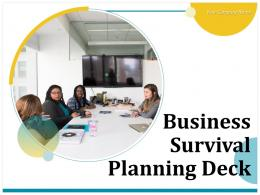 Business Survival Planning Deck Powerpoint Presentation Slides