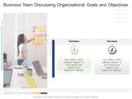 Business Team Discussing Organizational Goals And Objectives Infographic Template