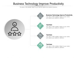 Business Technology Improve Productivity Ppt Powerpoint Presentation Examples Cpb